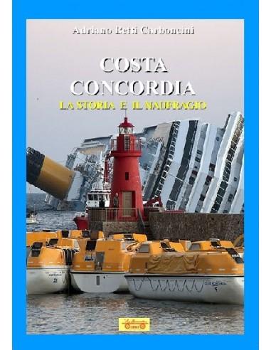 Costa Concordia - La storia e il...
