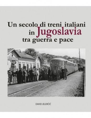 Un secolo di treni italiani in...