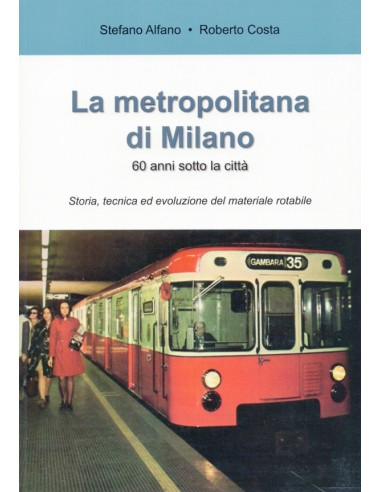La metropolitana di Milano - 60 anni...