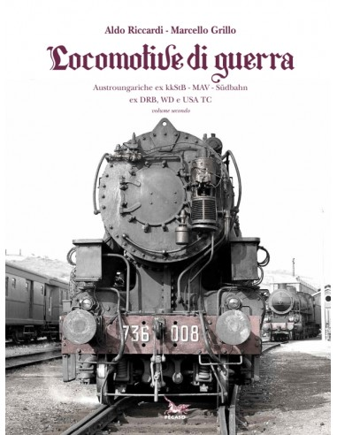 Locomotive di guerra II -...