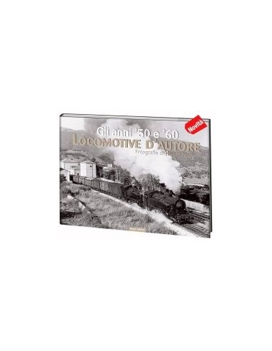 Locomotive d'autore - Gli anni '50 e '60