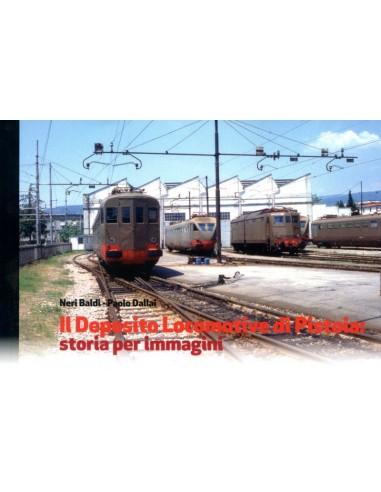 Il Deposito Locomotive di Pistoia:...