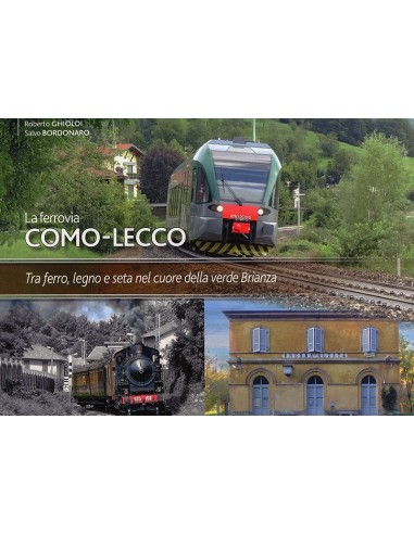 La ferrovia Como - Lecco. Tra ferro,...
