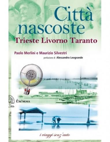 Città nascoste Trieste, Livorno, Taranto