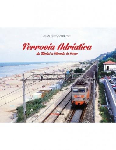 Ferrovia Adriatica - Da Rimini a...
