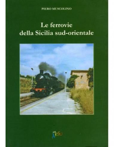 Le ferrovie della Sicilia sud-orientale