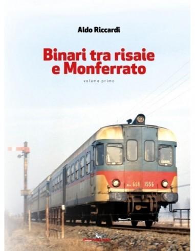 Binari tra risaie e Monferrato -...