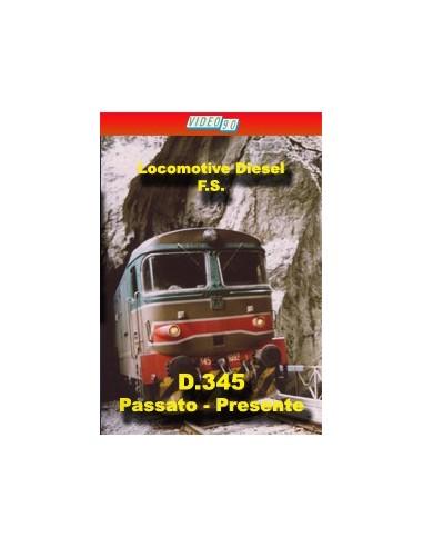 Locomotive Diesel - D.345 passato e...