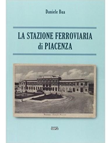 La stazione ferroviaria di Piacenza