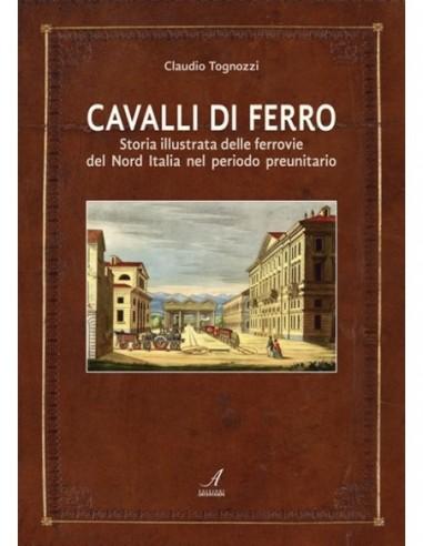 Cavalli di ferro - Storia illustrata...