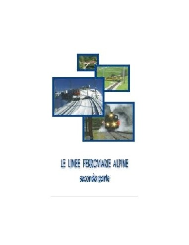 DVD004 - Le linee ferroviarie alpine...