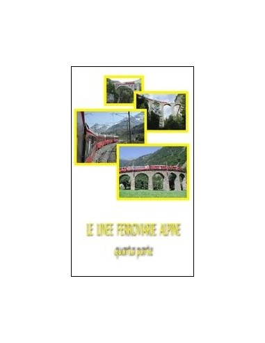 DVD006 - Le linee ferroviarie alpine...