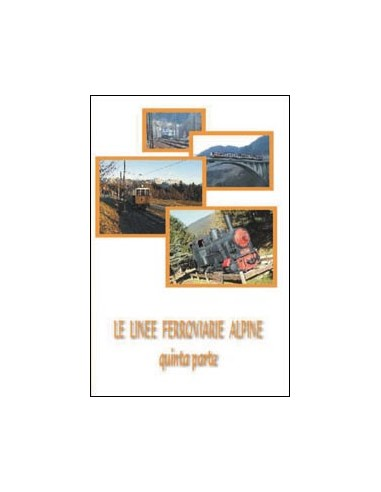 DVD007 - Le linee ferroviarie alpine...