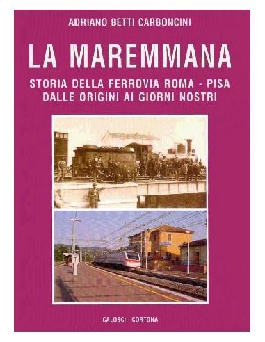 La Maremmana - Storia della ferrovia...