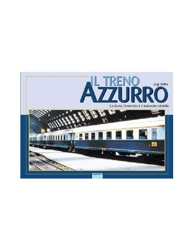 Il Treno Azzurro - La storia,...