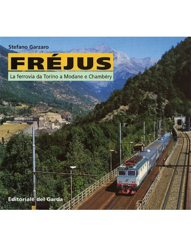 Fréjus - La ferrovia da Torino a...