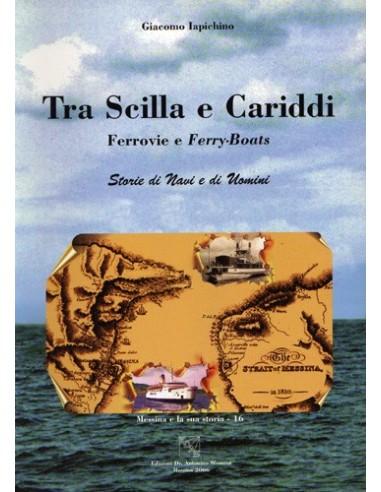 Tra Scilla e Cariddi - Ferrovie e...
