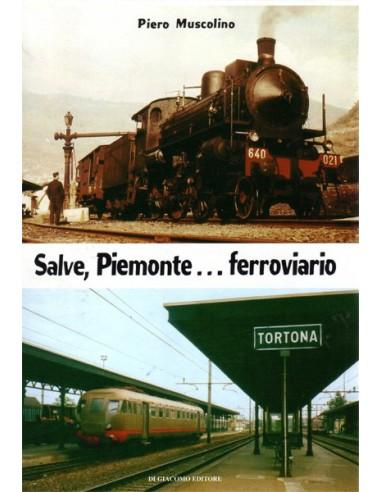 Salve, Piemonte…Ferroviario