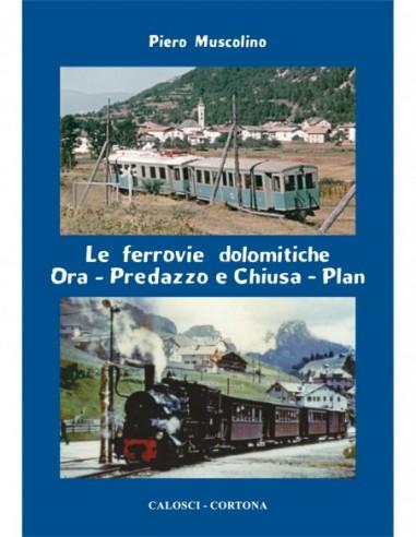 Le ferrovie dolomitiche Ora-Pedrazzo...