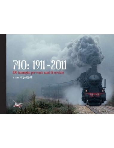 740: 1911-2011 100 immagini per cento...