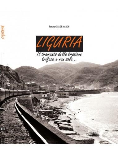Liguria - Il tramonto della trazione...