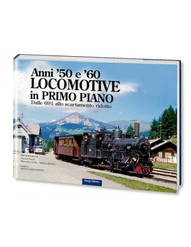 Gli anni '50 e '60 - Locomotive in...