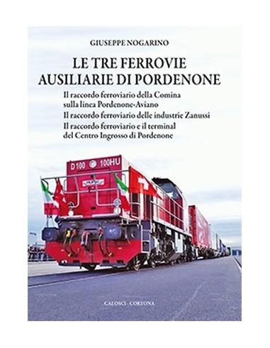 Le tre ferrovie ausiliarie di Pordenone