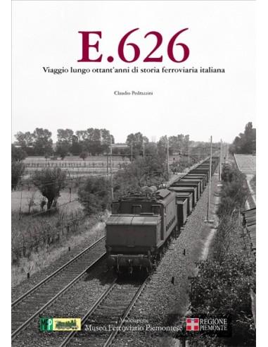 E.626 - Viaggio lungo ottant'anni di...