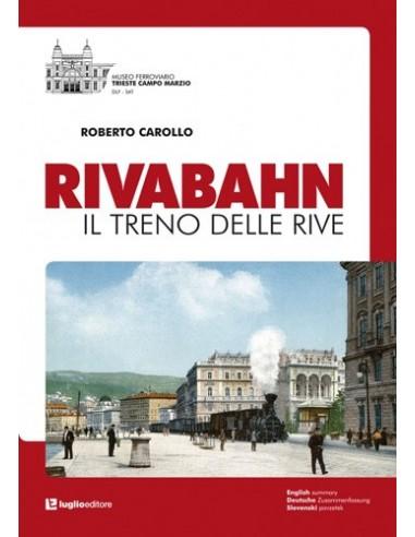 Rivabahn - Il treno delle Rive