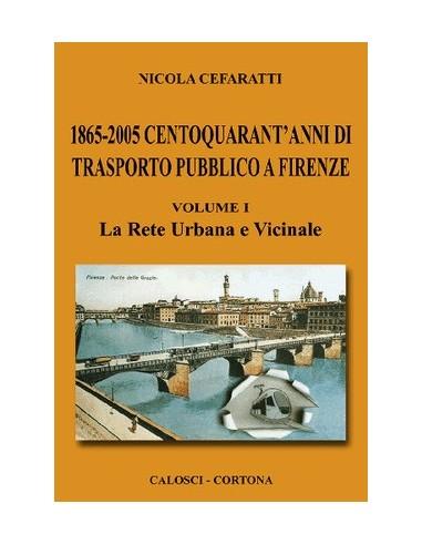1865-2005 140 anni di trasporto pubblico a Firenze - I