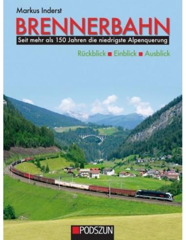 Brennerbahn: Rückblick, Einblick,...