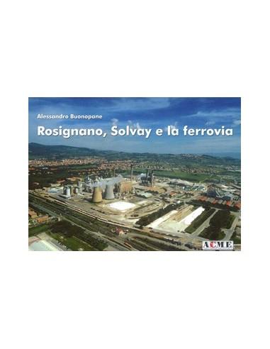 Rosignano, Solvay e la ferrovia