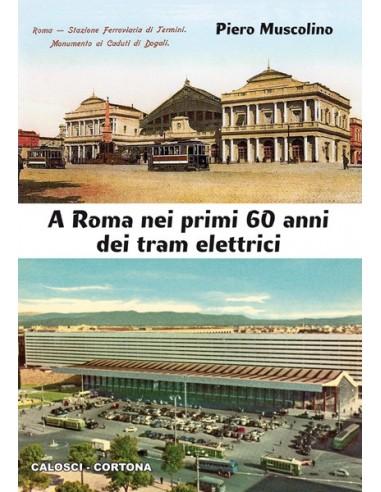 A Roma nei primi 60 anni dei tram...