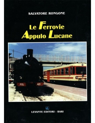 Le Ferrovie Appulo Lucane