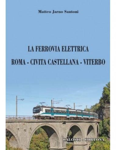 La ferrovia elettrica Roma - Civita...