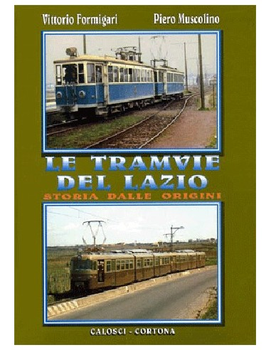 Le tramvie del Lazio - Storia dalle...