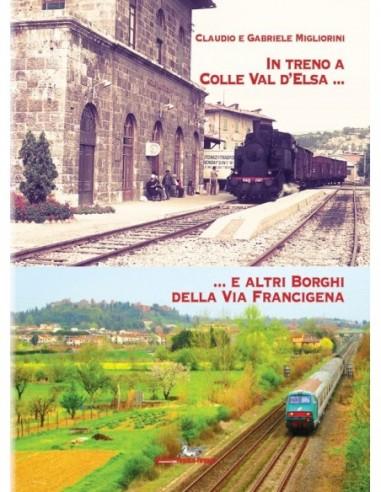 In treno a Colle Val d'Elsa e altri...
