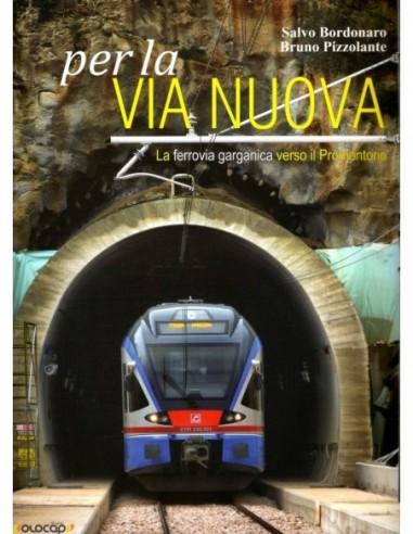 Per la via nuova - La ferrovia...