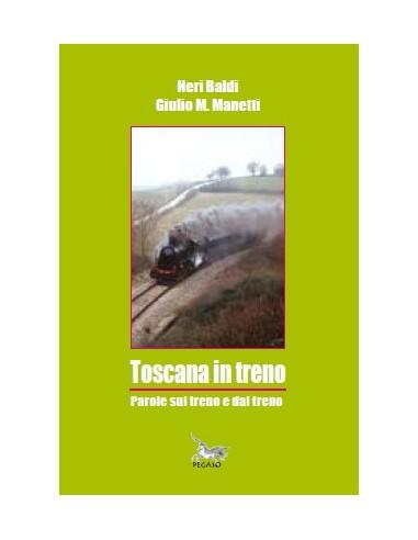 Toscana in treno - Parole sul treno e...