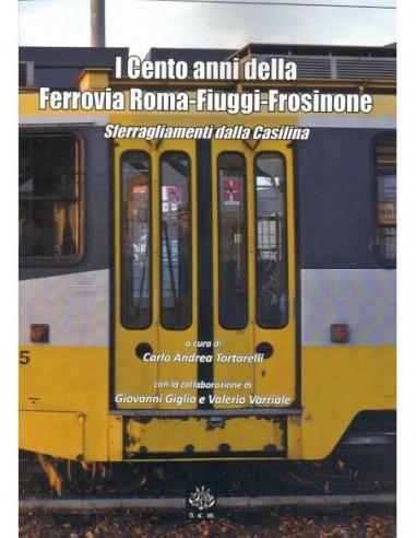 I Cento anni della Ferrovia Roma -...