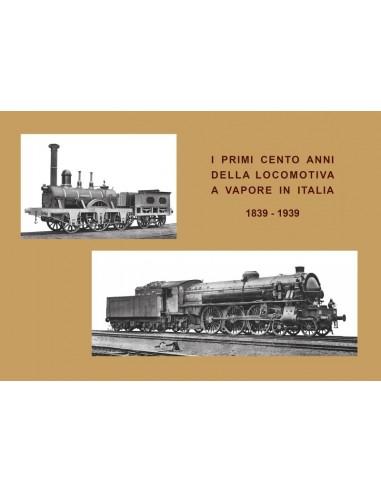 I primi cento anni della locomotiva a...