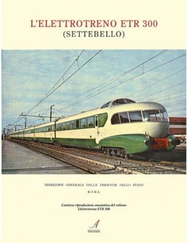 L'elettrotreno ETR.300 - Settebello