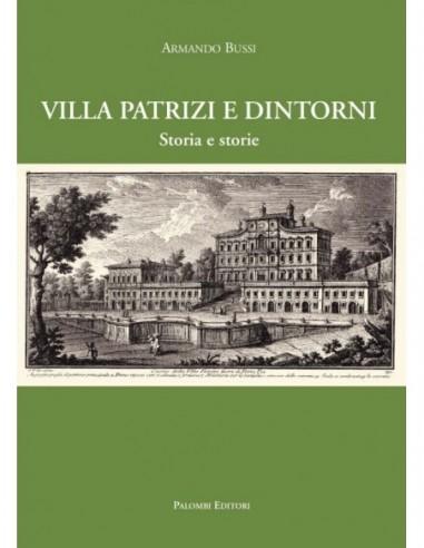 Villa Patrizi e dintorni. Storia e...