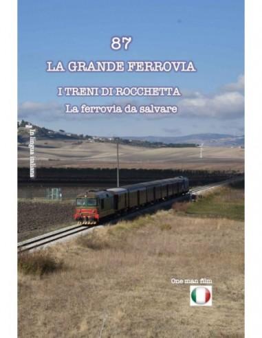 I treni di Rocchetta - La ferrovia da...